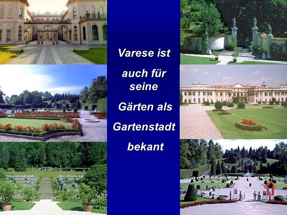 Varese ist auch für seine Gärten als Gartenstadt bekant