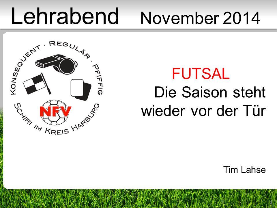 Lehrabend November 2014 FUTSAL Die Saison steht wieder vor der Tür