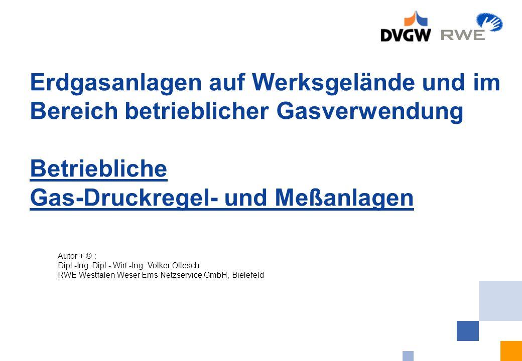 Erdgasanlagen auf Werksgelände und im Bereich betrieblicher Gasverwendung Betriebliche Gas-Druckregel- und Meßanlagen