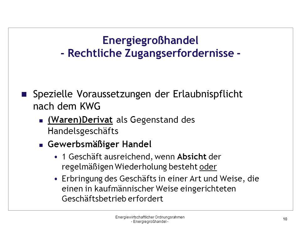 Energiegroßhandel - Rechtliche Zugangserfordernisse -