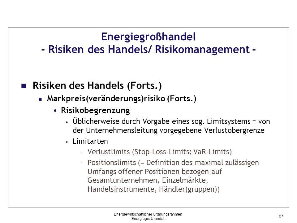 Energiegroßhandel - Risiken des Handels/ Risikomanagement -