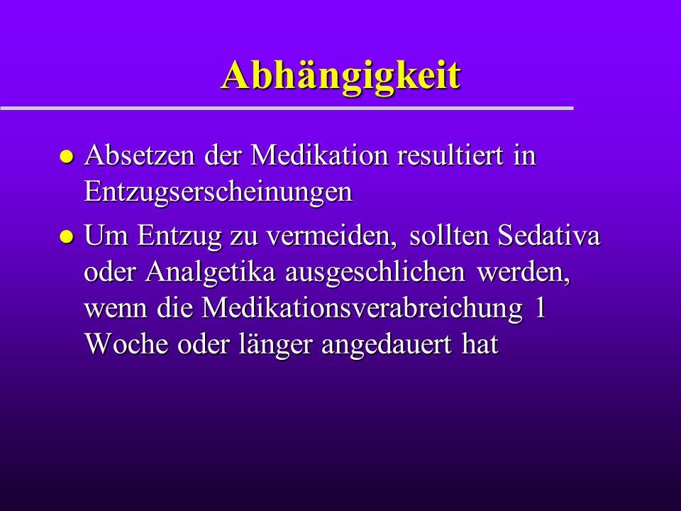 Abhängigkeit Absetzen der Medikation resultiert in Entzugserscheinungen.