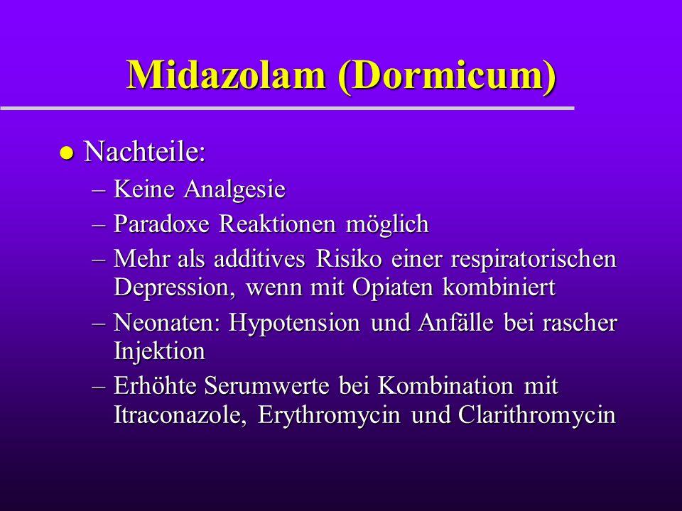 Midazolam (Dormicum) Nachteile: Keine Analgesie
