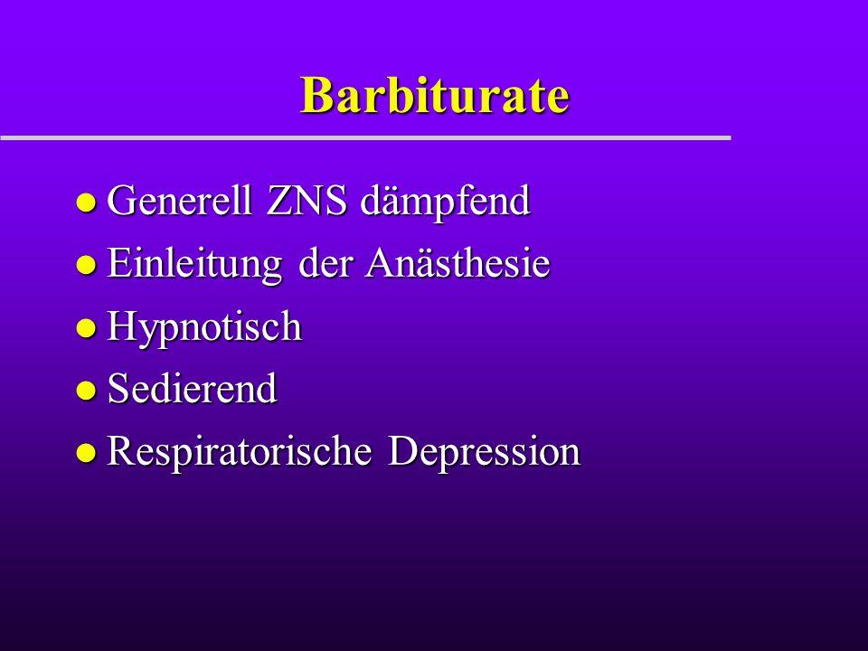 Barbiturate Generell ZNS dämpfend Einleitung der Anästhesie Hypnotisch