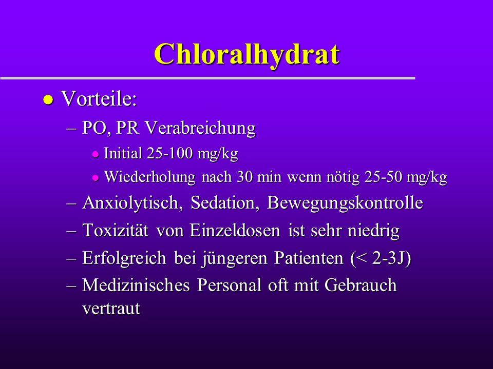Chloralhydrat Vorteile: PO, PR Verabreichung