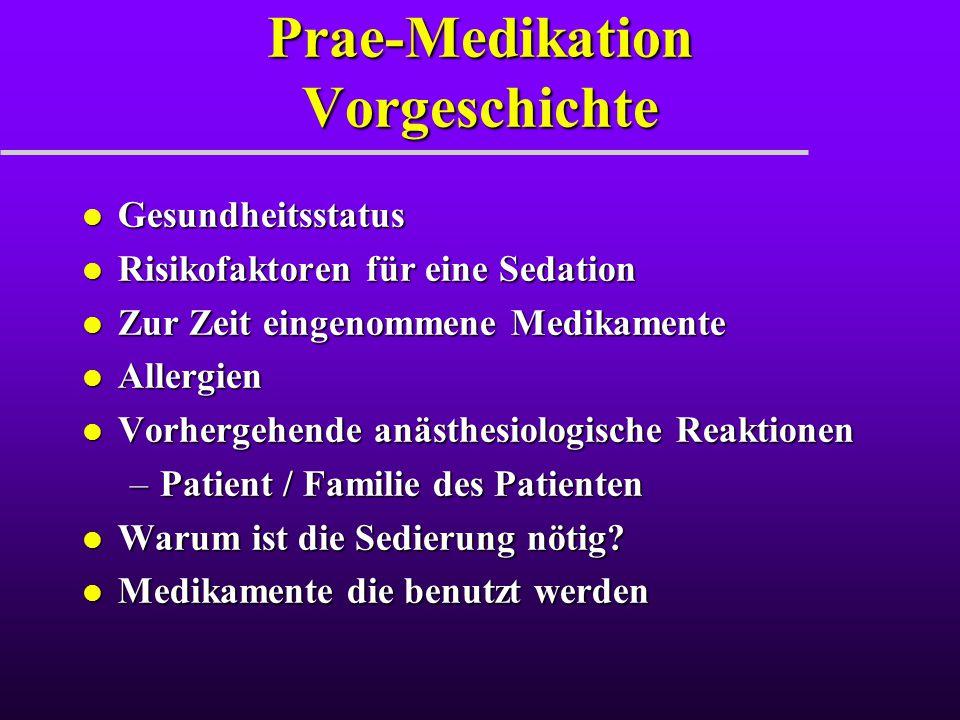 Prae-Medikation Vorgeschichte