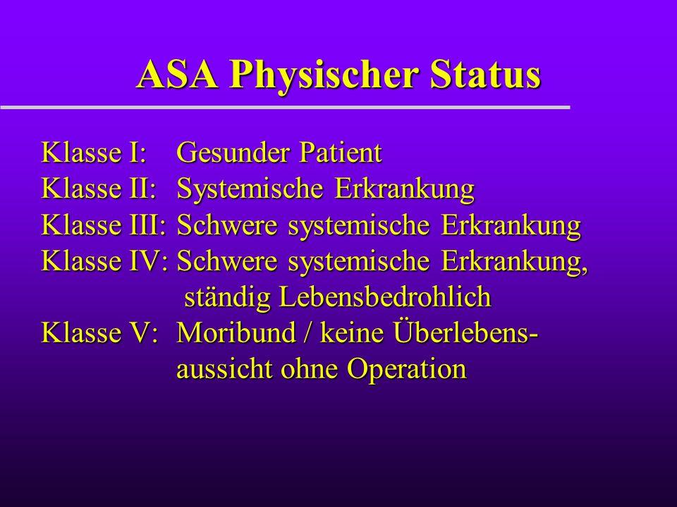 ASA Physischer Status Klasse I: Gesunder Patient