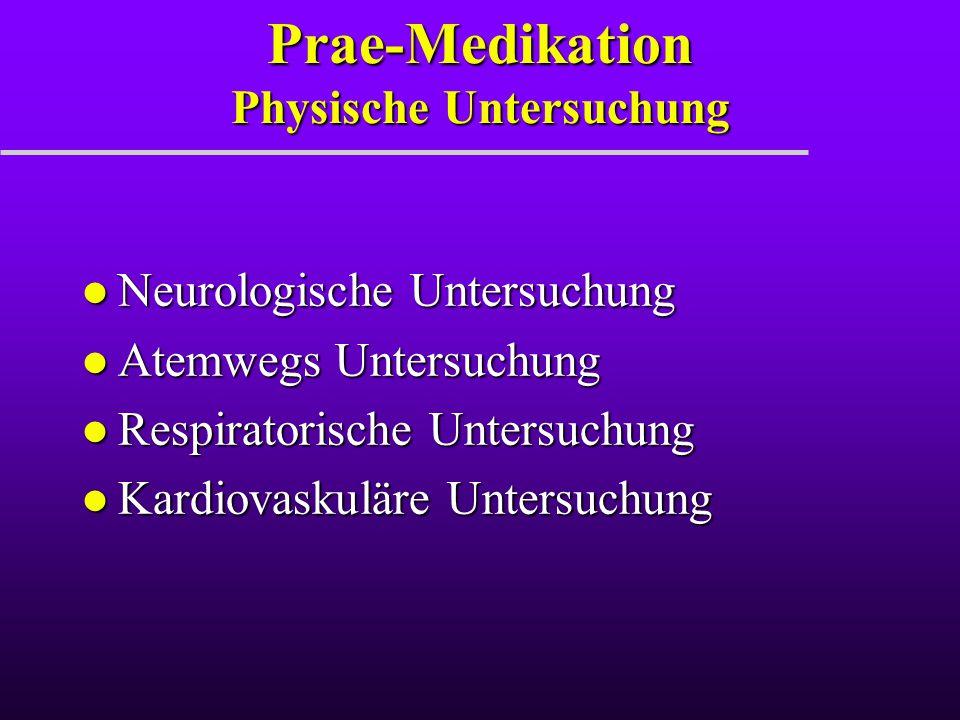 Prae-Medikation Physische Untersuchung