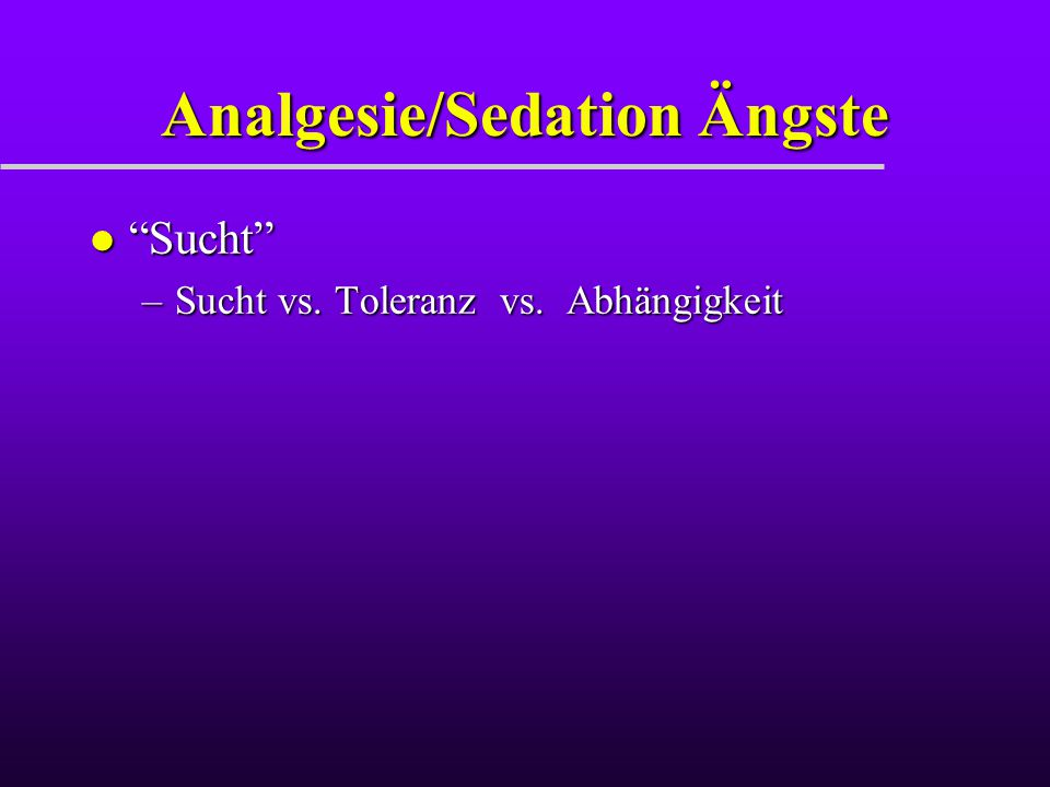 Analgesie/Sedation Ängste