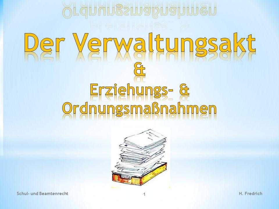 Der Verwaltungsakt & Erziehungs- & Ordnungsmaßnahmen