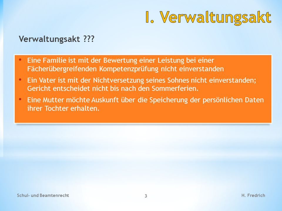 I. Verwaltungsakt Verwaltungsakt
