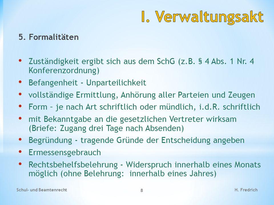 I. Verwaltungsakt 5. Formalitäten