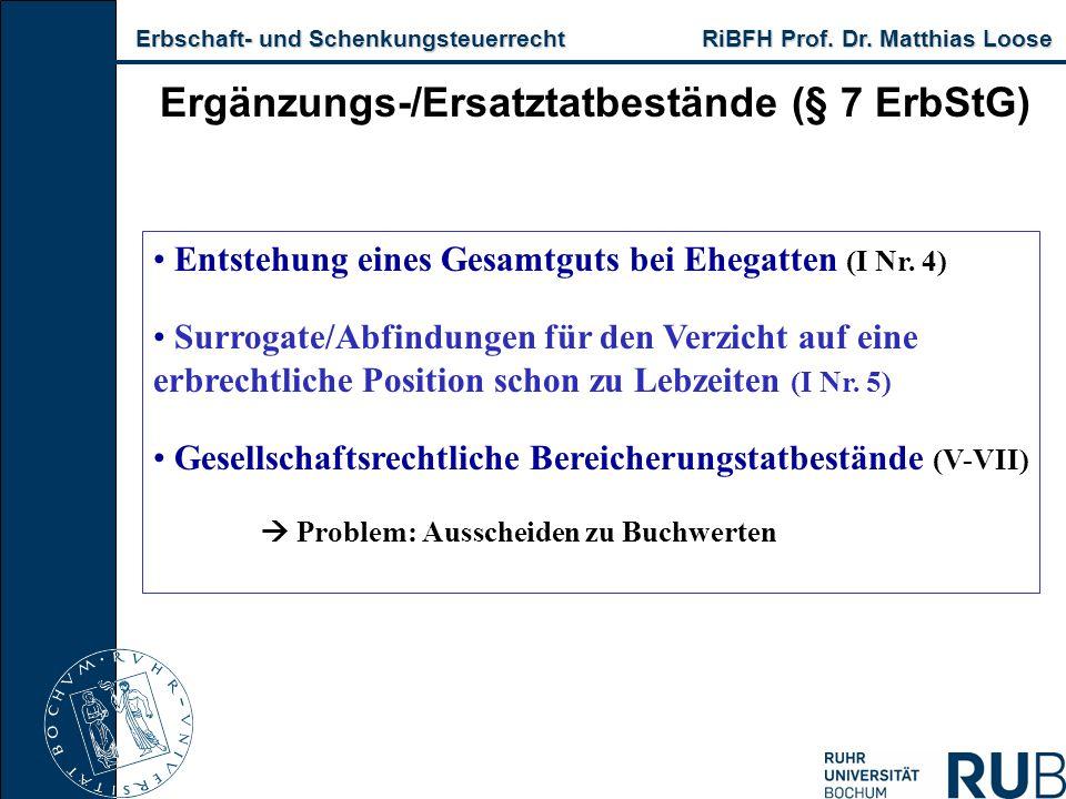 Ergänzungs-/Ersatztatbestände (§ 7 ErbStG)