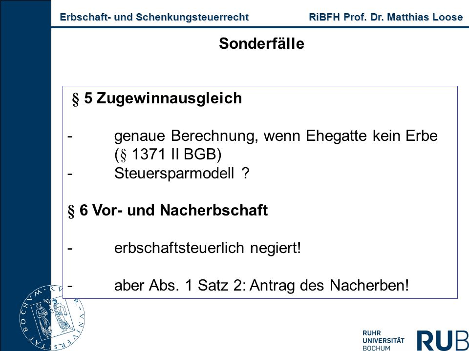 Sonderfälle § 5 Zugewinnausgleich. - genaue Berechnung, wenn Ehegatte kein Erbe. (§ 1371 II BGB) - Steuersparmodell