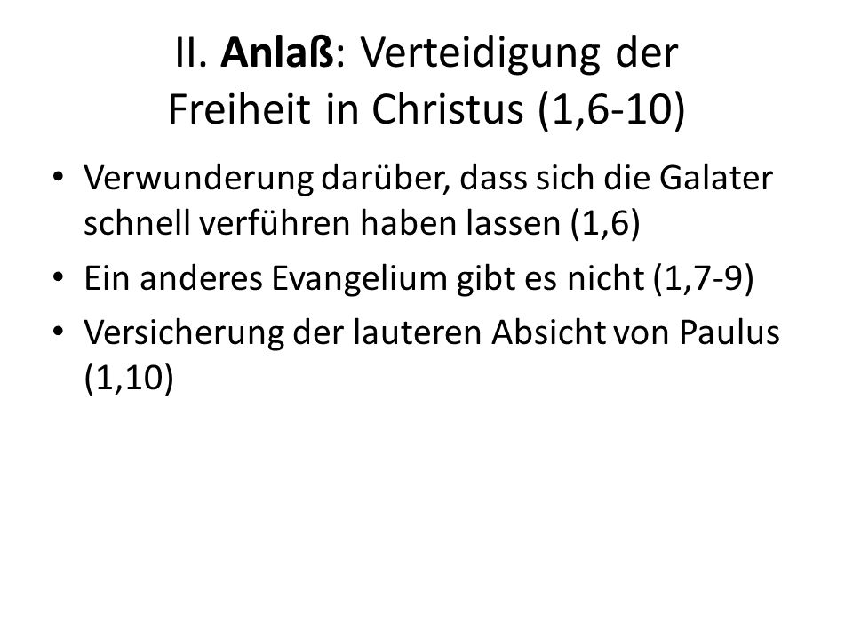 II. Anlaß: Verteidigung der Freiheit in Christus (1,6-10)
