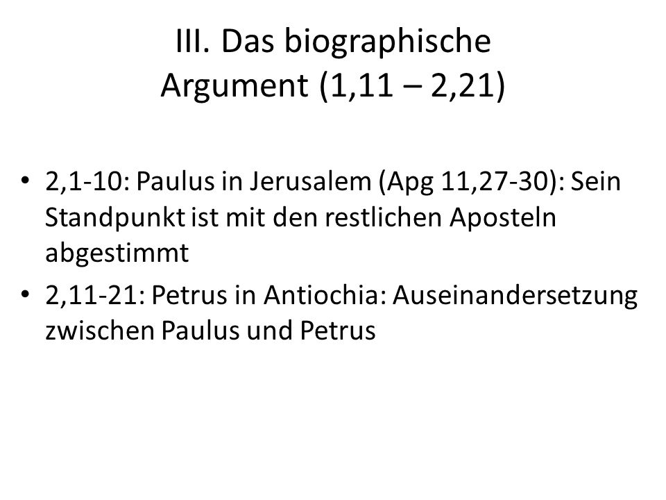 III. Das biographische Argument (1,11 – 2,21)