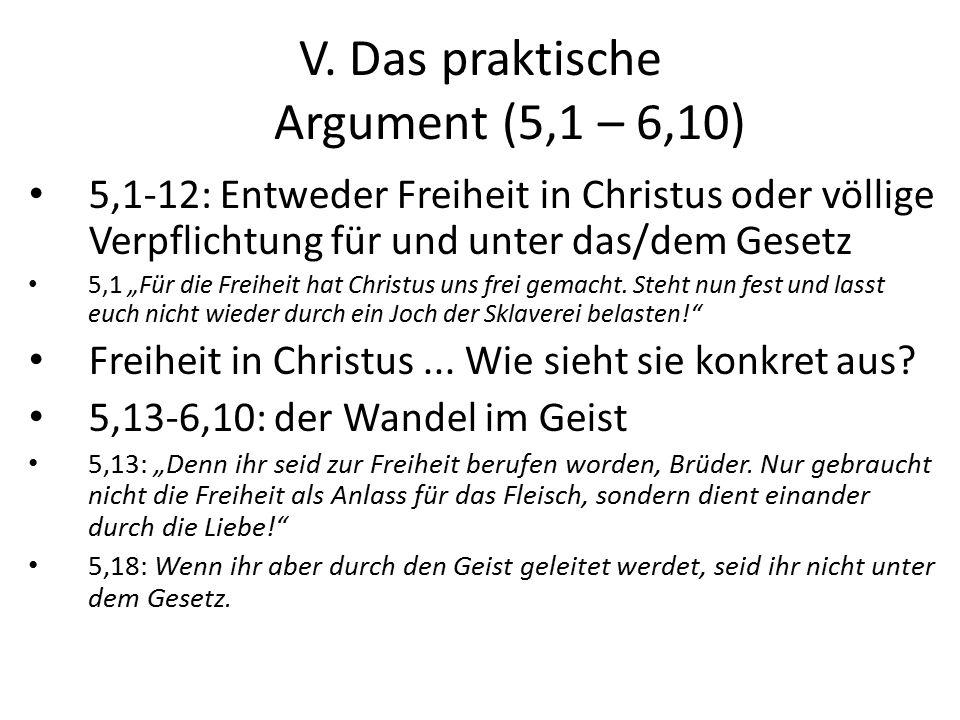 V. Das praktische Argument (5,1 – 6,10)