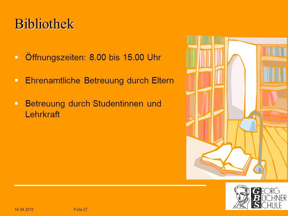 Bibliothek Öffnungszeiten: 8.00 bis 15.00 Uhr