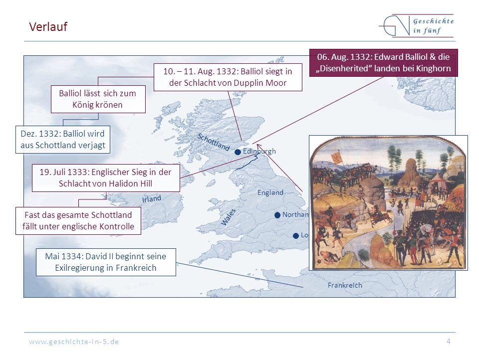 """Verlauf 06. Aug. 1332: Edward Balliol & die """"Disenherited landen bei Kinghorn. 10. – 11. Aug. 1332: Balliol siegt in der Schlacht von Dupplin Moor."""