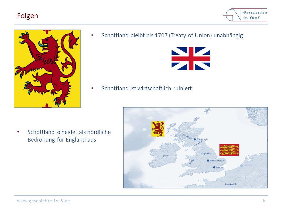 Folgen Schottland bleibt bis 1707 (Treaty of Union) unabhängig