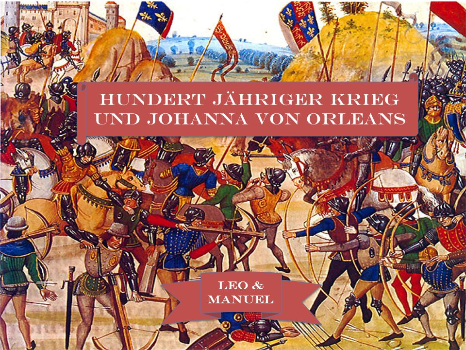 Hundert Jähriger krieg und Johanna von Orleans