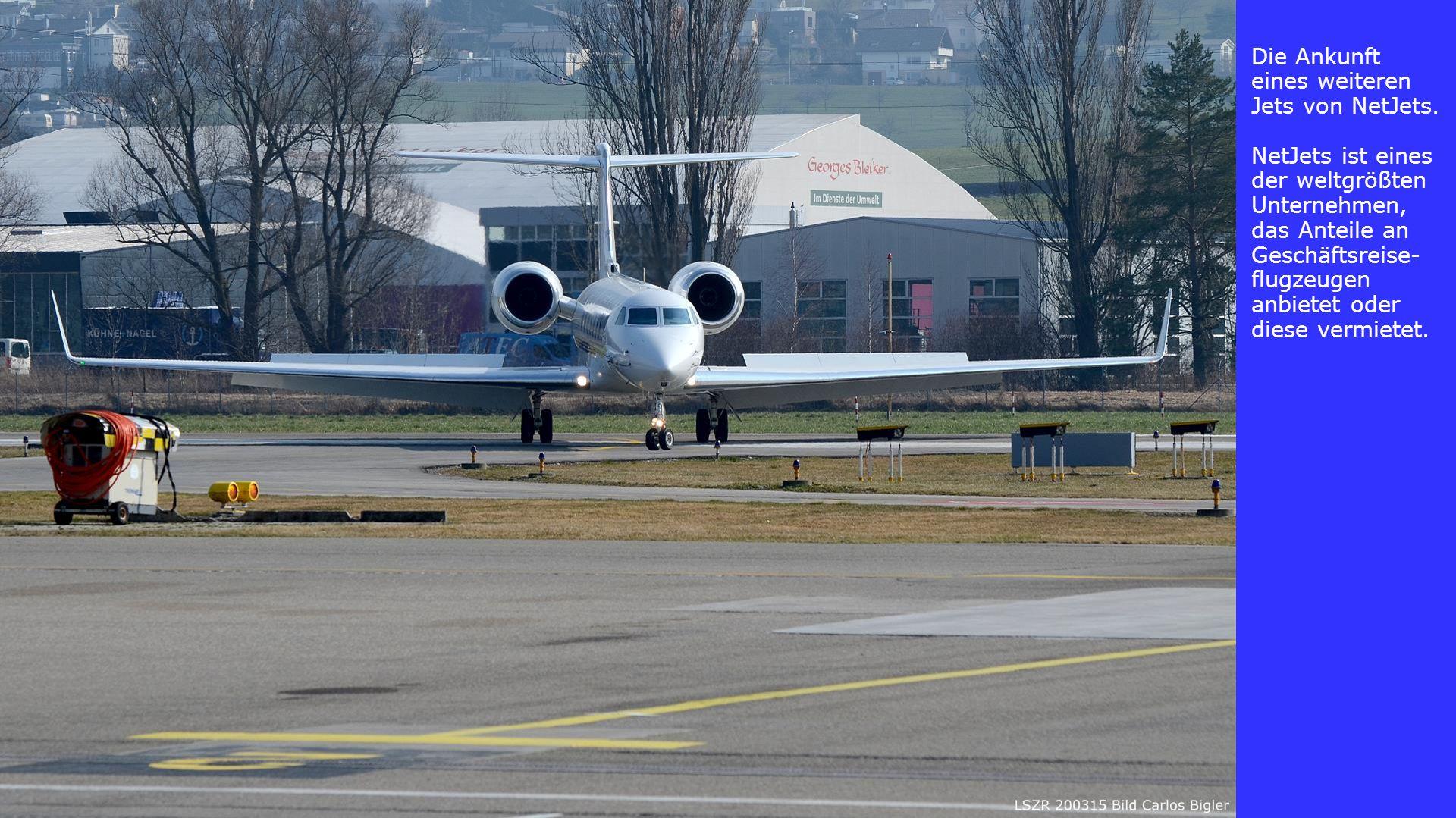 Die Ankunft eines weiteren Jets von NetJets.