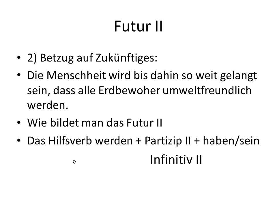 Futur II 2) Betzug auf Zukünftiges: