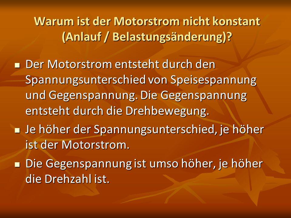 Warum ist der Motorstrom nicht konstant (Anlauf / Belastungsänderung)