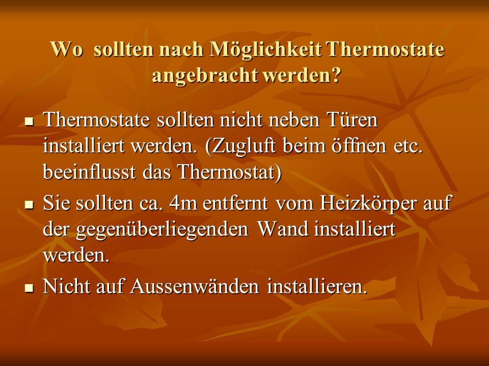 Wo sollten nach Möglichkeit Thermostate angebracht werden