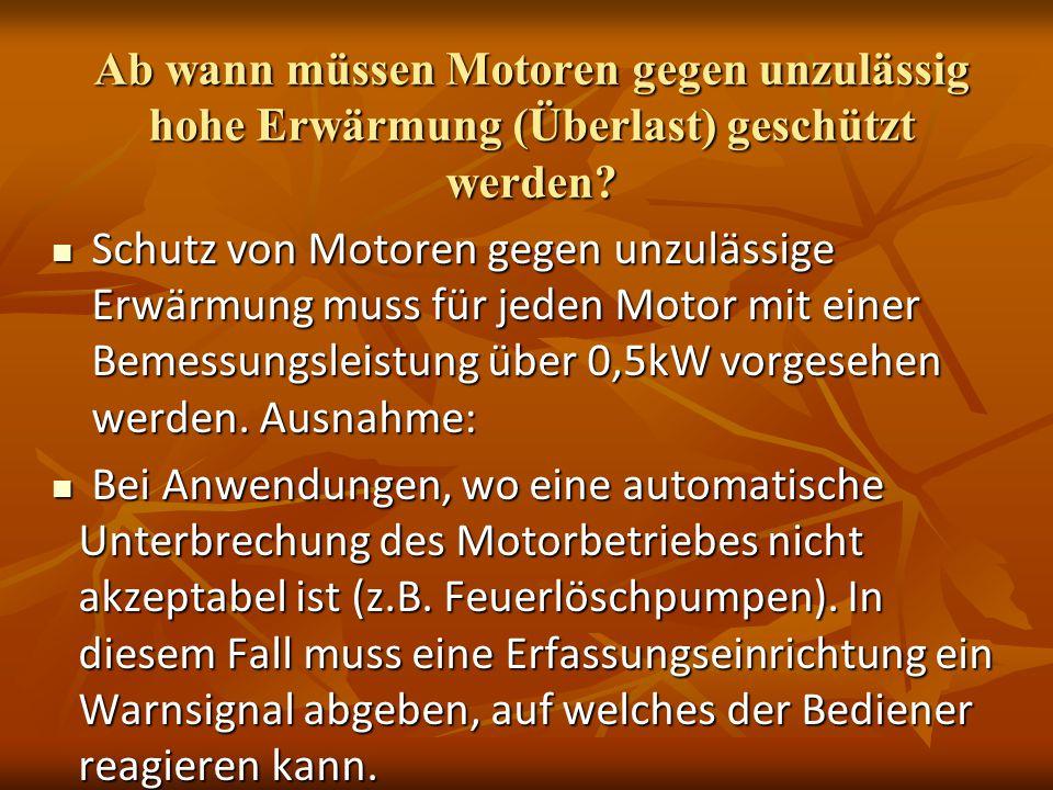 Ab wann müssen Motoren gegen unzulässig hohe Erwärmung (Überlast) geschützt werden
