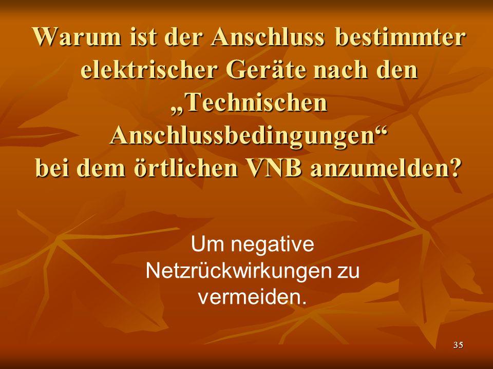 Um negative Netzrückwirkungen zu vermeiden.