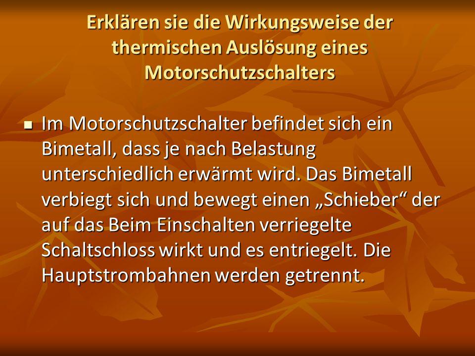 Erklären sie die Wirkungsweise der thermischen Auslösung eines Motorschutzschalters