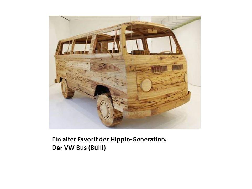 Ein alter Favorit der Hippie-Generation. Der VW Bus (Bulli)