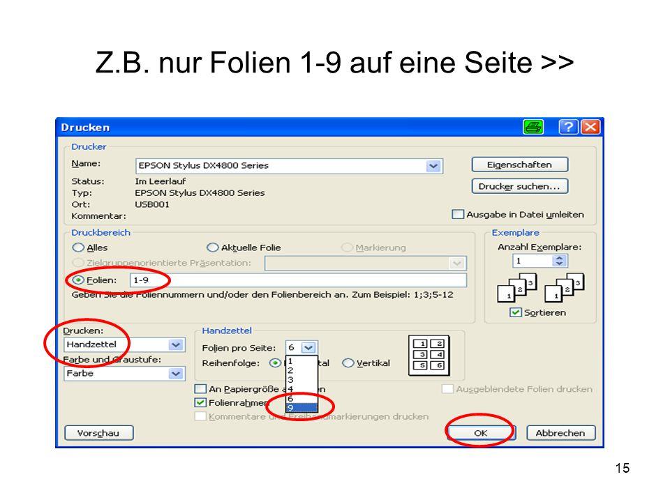 Z.B. nur Folien 1-9 auf eine Seite >>