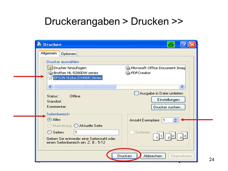Druckerangaben > Drucken >>