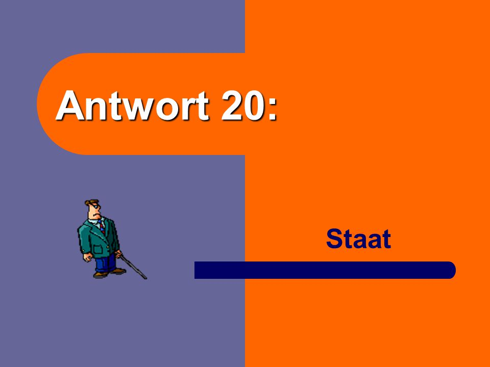 Antwort 20: Staat