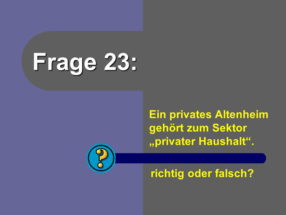 """Ein privates Altenheim gehört zum Sektor """"privater Haushalt ."""