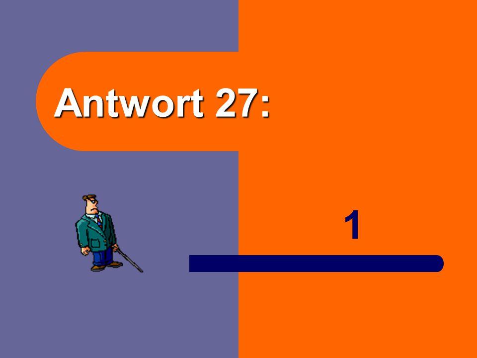 Antwort 27: 1