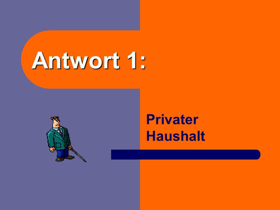 Antwort 1: Privater Haushalt