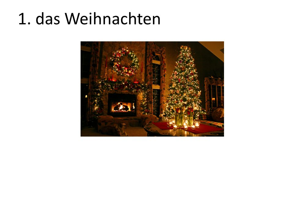 1. das Weihnachten The Christmas