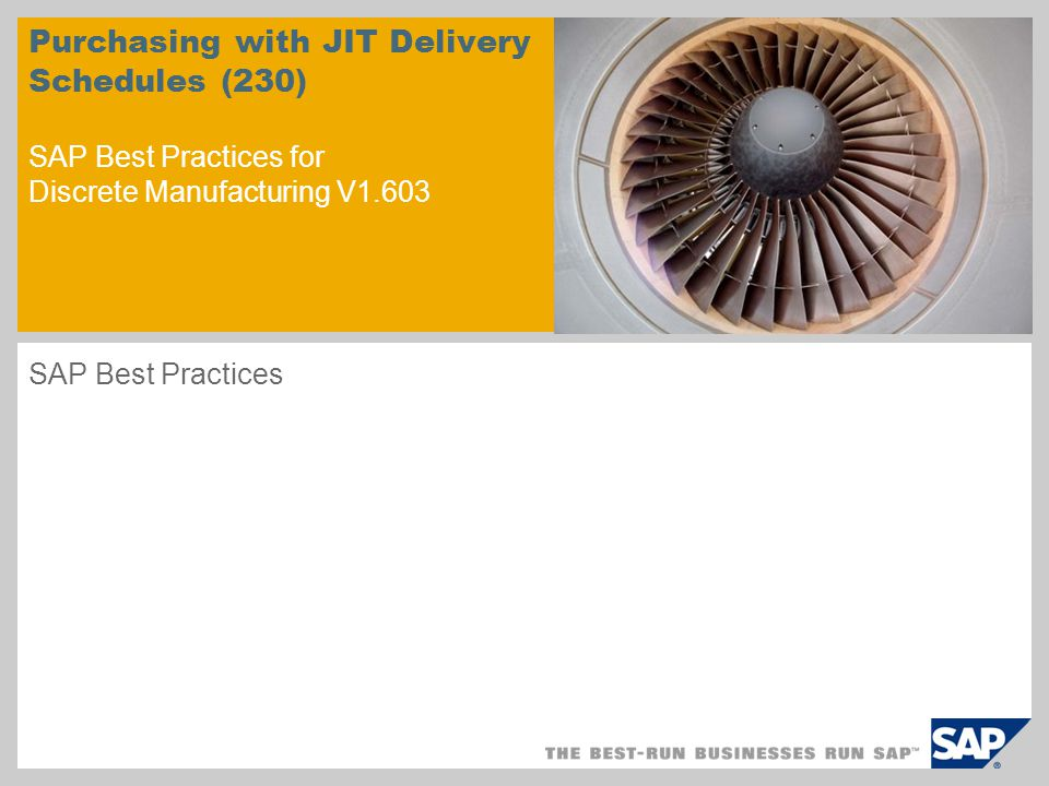 Purchasing with JIT Delivery Schedules (230) SAP Best Practices for Discrete Manufacturing V1.603