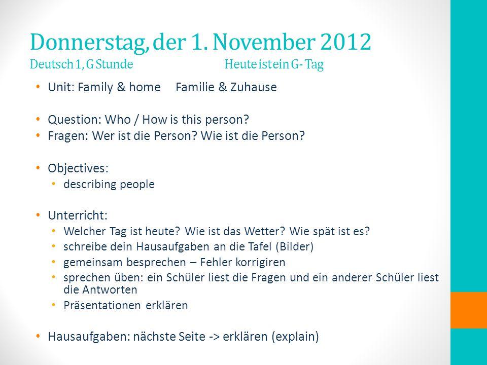 Donnerstag, der 1. November 2012 Deutsch 1, G Stunde