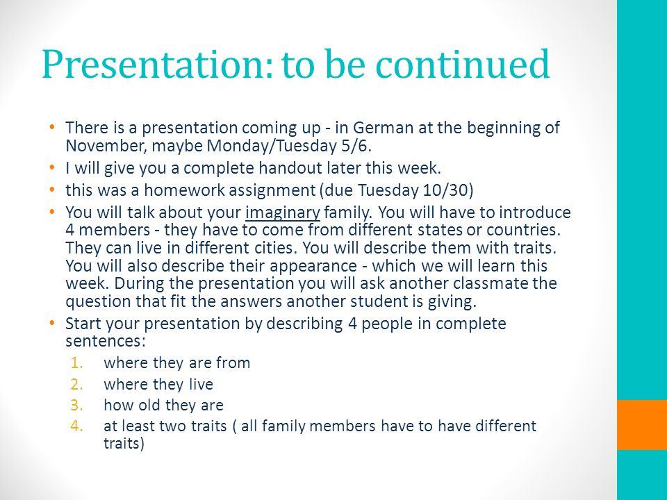Presentation: to be continued