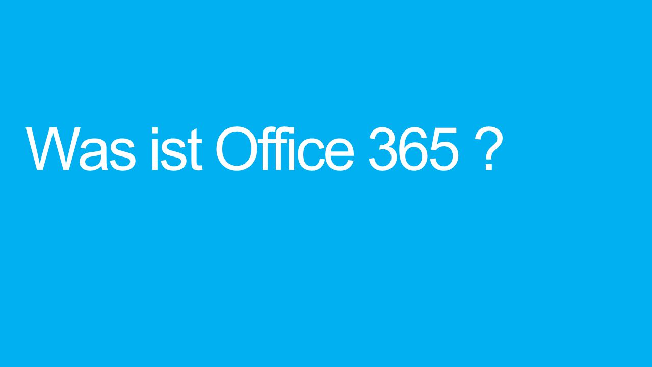 Was ist Office 365 Microsoft-Cloud mit Applikationen und Server