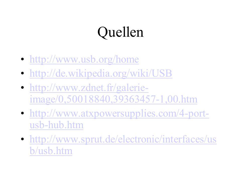 Quellen http://www.usb.org/home http://de.wikipedia.org/wiki/USB