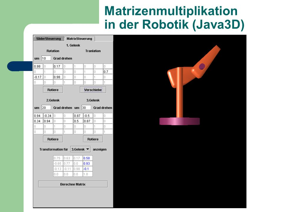 Matrizenmultiplikation in der Robotik (Java3D)