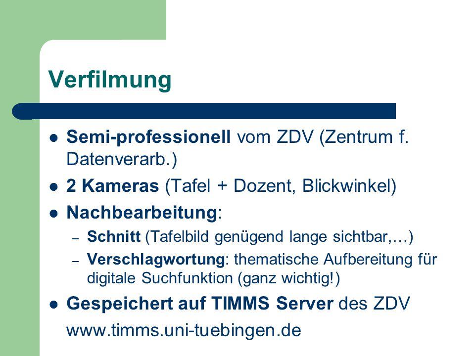 Verfilmung Semi-professionell vom ZDV (Zentrum f. Datenverarb.)