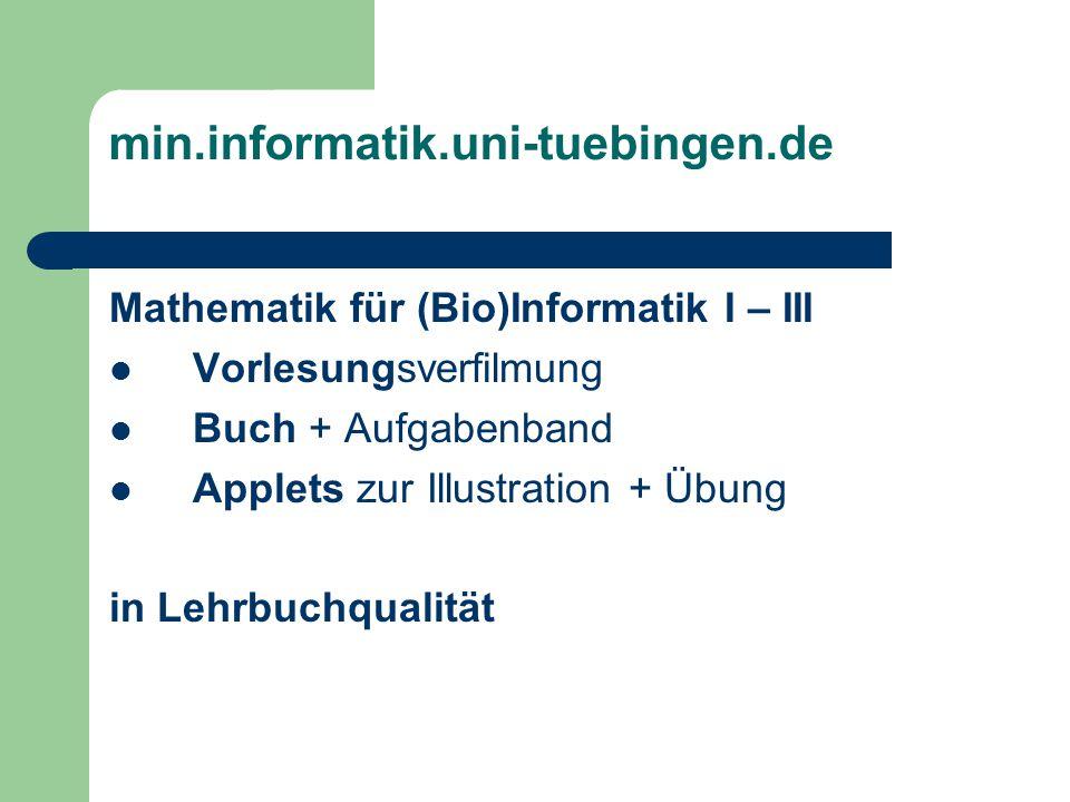 min.informatik.uni-tuebingen.de Mathematik für (Bio)Informatik I – III