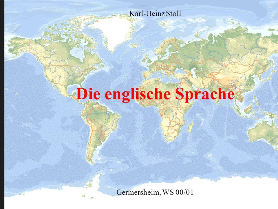 Karl-Heinz Stoll Die englische Sprache Germersheim, WS 00/01