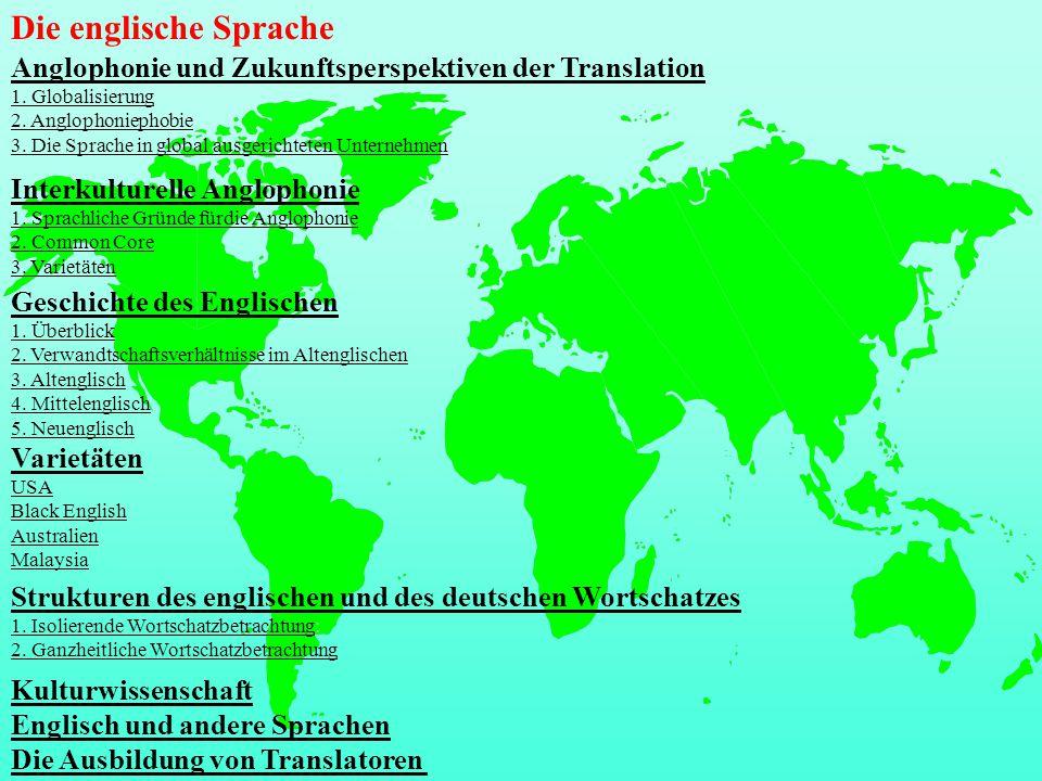 Die englische Sprache Anglophonie und Zukunftsperspektiven der Translation. 1. Globalisierung. 2. Anglophoniephobie.